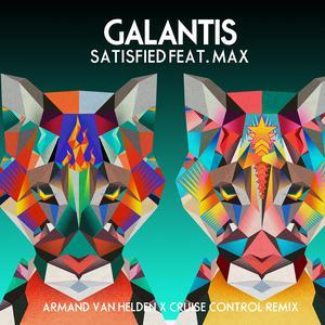 Satisfied (feat. MAX) [Armand Van Helden x Cruise Control Remix] 2018 Galantis; Max