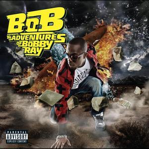 B.o.B Presents: The Adventures of Bobby Ray 2011 B.o.B