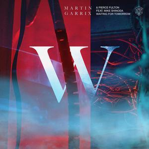 Waiting For Tomorrow 2018 Martin Garrix; Pierce Fulton; Mike Shinoda