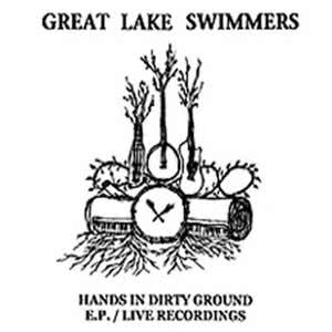 Hands In Dirty Ground EP 2008 Great Lake Swimmers