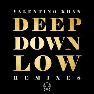 Deep Down Low (Remixes) 2015 Valentino Khan