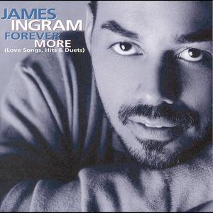 Forever More (Love Songs, Hits & Duets) 1999 James Ingram