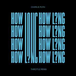 How Long (Throttle Remix) 2017 Charlie Puth
