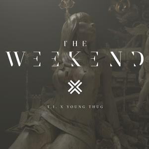 The Weekend 2018 T.I.; Young Thug; Swizz Beatz