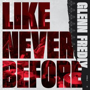 Like Never Before