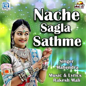 Nache Sagla Sathme dari Mahendra