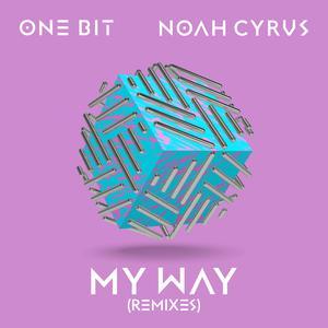 My Way (Remixes) 2017 One Bit; Noah Cyrus