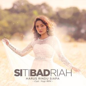 Harus Rindu Siapa - Single 2018 Siti Badriah