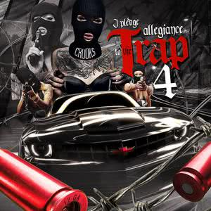 I Pledge Allegiance to the Trap, Vol. 4 2015 Various Artists