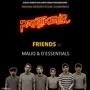 Friends (From Partikelir) dari Maliq & D'essentials