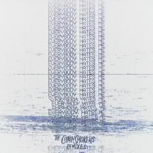 Everybody Hates Me - Remixes 2018 The Chainsmokers