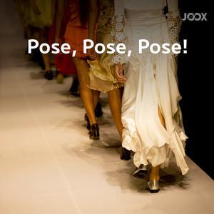 Pose, Pose, Pose!