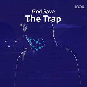 God Save The Trap