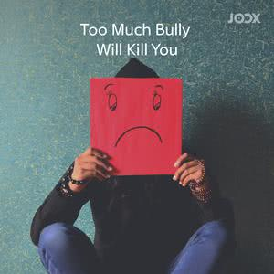Too Much Bully Will Kill You!