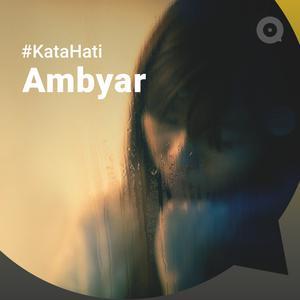 #KATAHATI AMBYAR