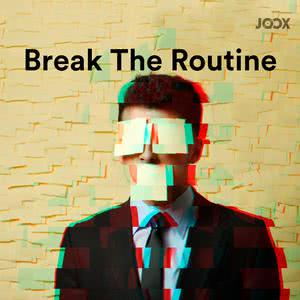 Break The Routine