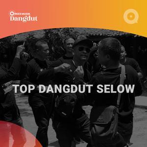 Daftar lagu terupdate Top Dangdut Selow