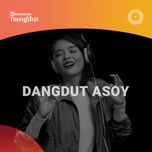 Daftar lagu terupdate Dangdut Asoy!