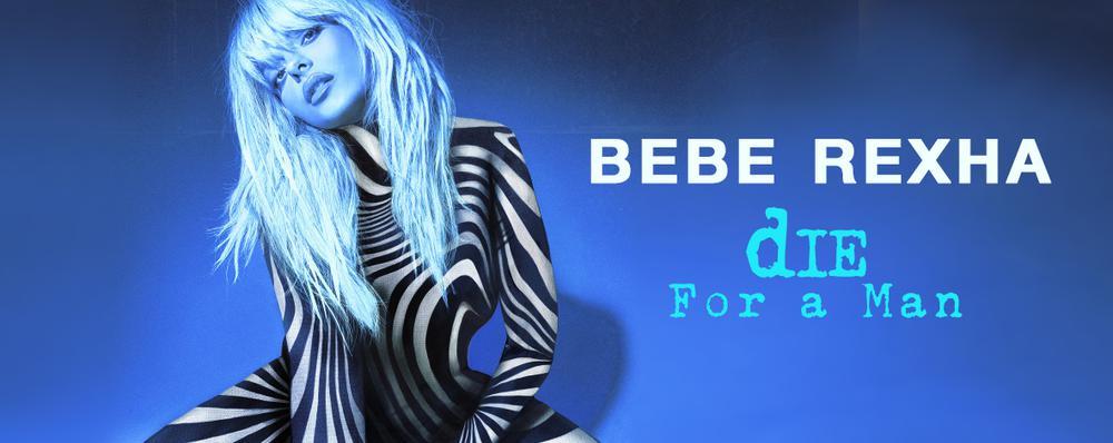 Bebe Rexha _ Die For a Man