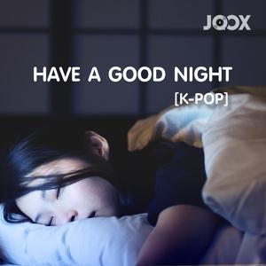 Have A Good Night [K-POP]