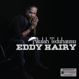 Akulah Teduhanmu 2018 Eddy Hairy