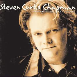 Heaven In The Real World 1994 Steven Curtis Chapman
