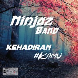 Kehadiran Kamu 2018 Ninjaz Band