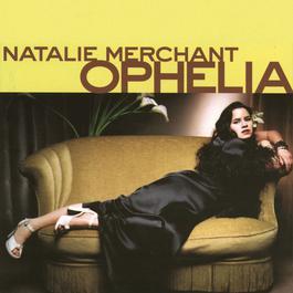 Ophelia 2006 Natalie Merchant