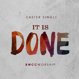 It Is Done 2018 BWCC Worship