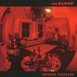 Seeking Pleasure 2010 The Aloof