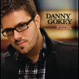 My Best Days 2013 Danny Gokey