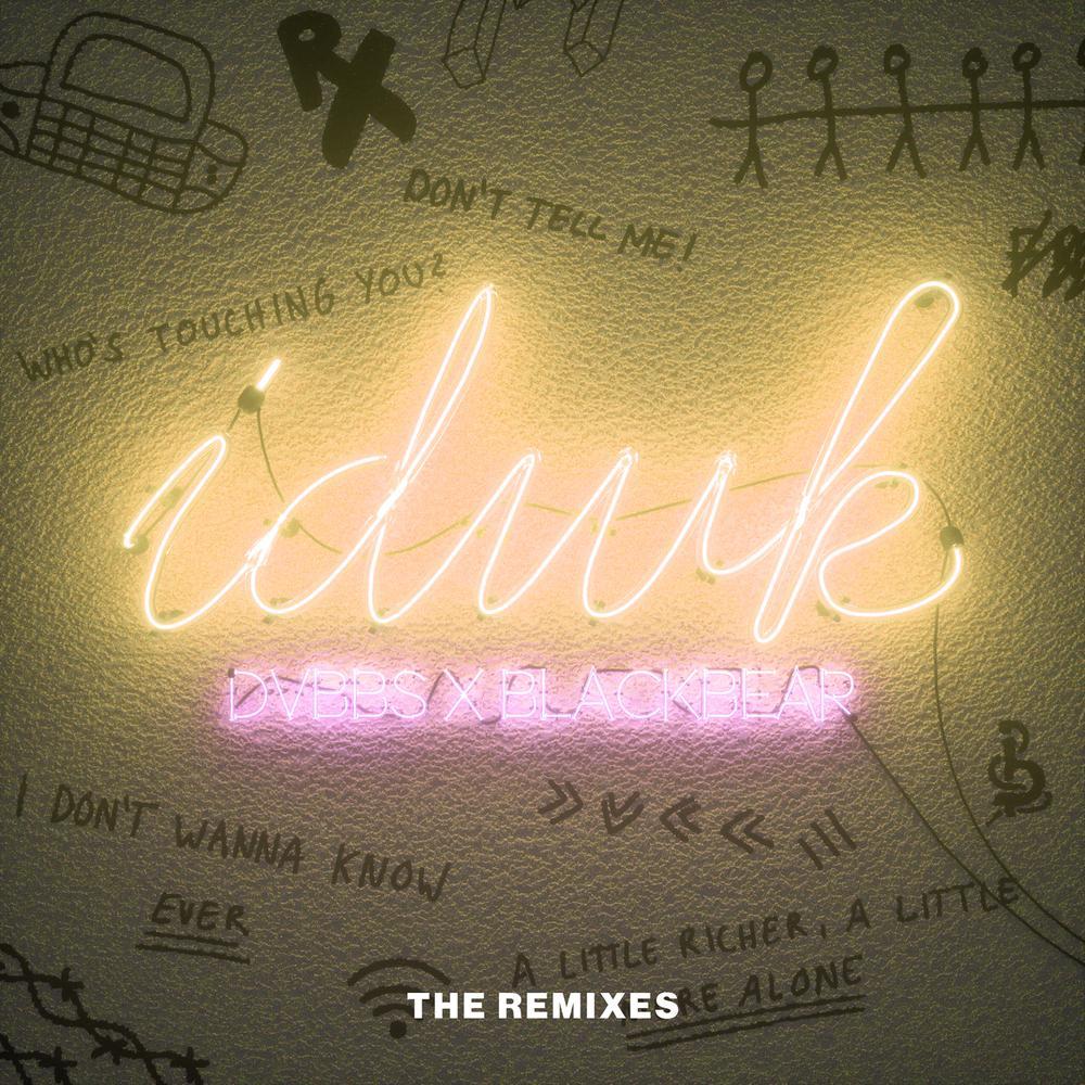 IDWK (Loud Luxury Remix) 2018 Dvbbs; Blackbear