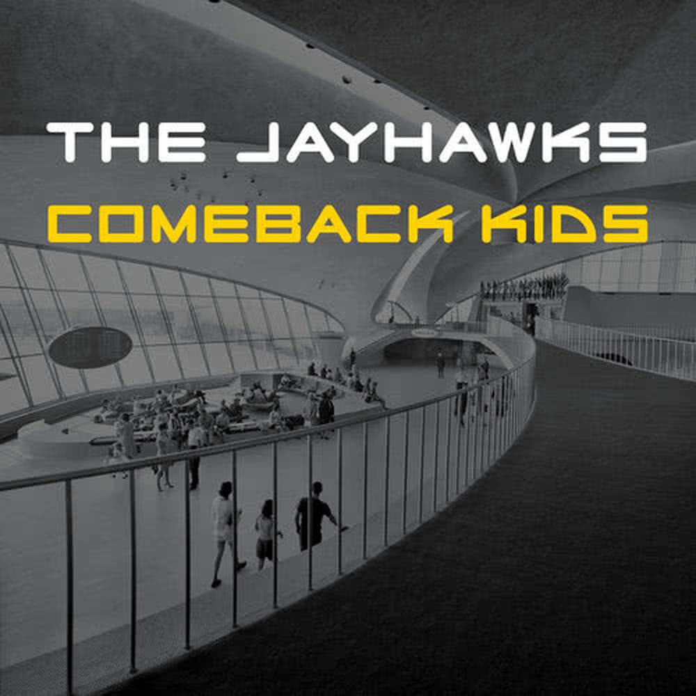 Comeback Kids 2016 The Jayhawks