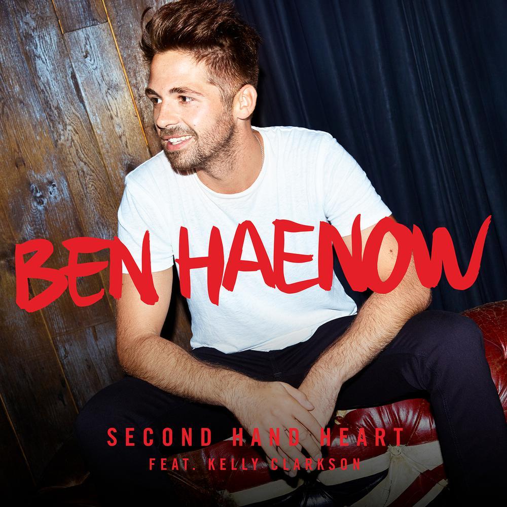 Second Hand Heart 2015 Ben Haenow; Kelly Clarkson