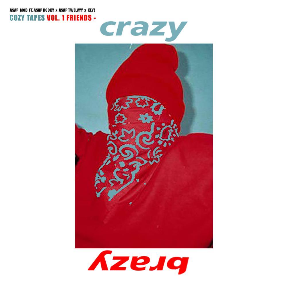 Crazy Brazy 2016 A$AP Mob; A$AP Rocky; A$AP Twelvyy; Key!