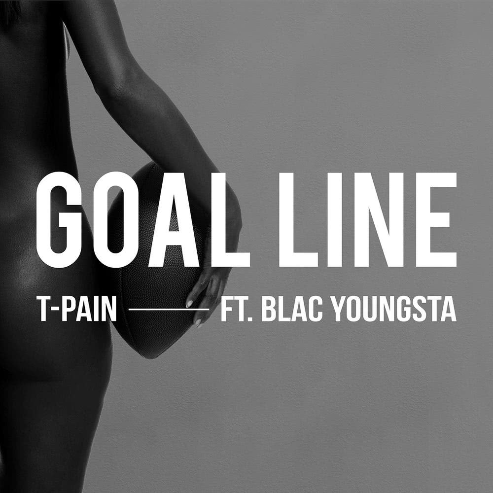 Goal Line 2017 T-Pain; Blac Youngsta