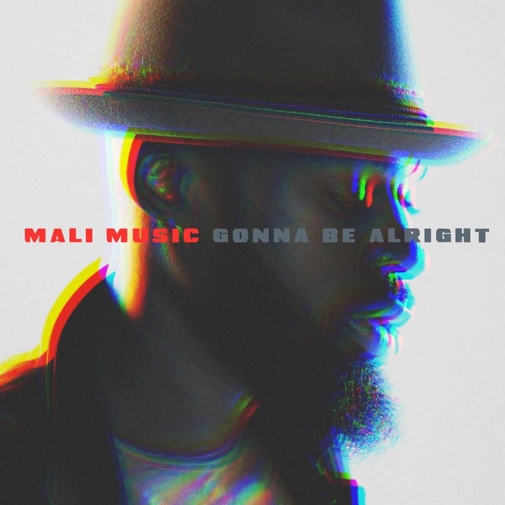 Gonna Be Alright 2017 Mali Music