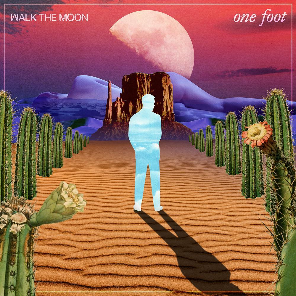 One Foot 2017 Walk The Moon