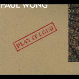Play It Loud 2002 Paul Wong (黄贯中)
