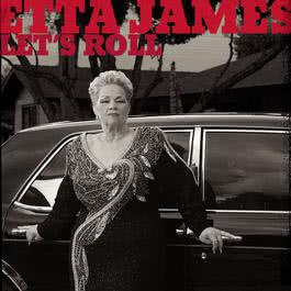 Let's Roll 2003 Etta James