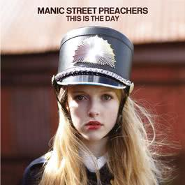 This Is The Day 2011 Manic Street Preachers