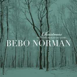 Christmas... From The Realms Of Glory 2010 Bebo Norman
