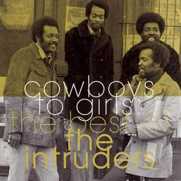 The Best Of The Intruders:  Cowboys To Girls 1995 The Intruders
