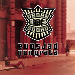 Persona Non Grata (Chicago Live 1995) 2007 Urban Dance Squad
