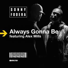 Always Gonna Be (feat. Alex Mills) [Low Steppa Remix] (Low Steppa Remix) 2017 Sonny Fodera; Alex Mills