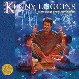 More Songs From Pooh Corner 2006 Kenny Loggins
