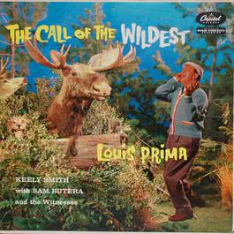 The Call Of The Wildest 2011 Louis Prima