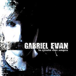 La chute des anges 2011 Gabriel Evan