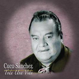 Toda Una Vida 2011 Cuco Sánchez
