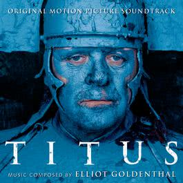 Titus - Original Motion Picture Soundtrack 2000 Elliot Goldenthal